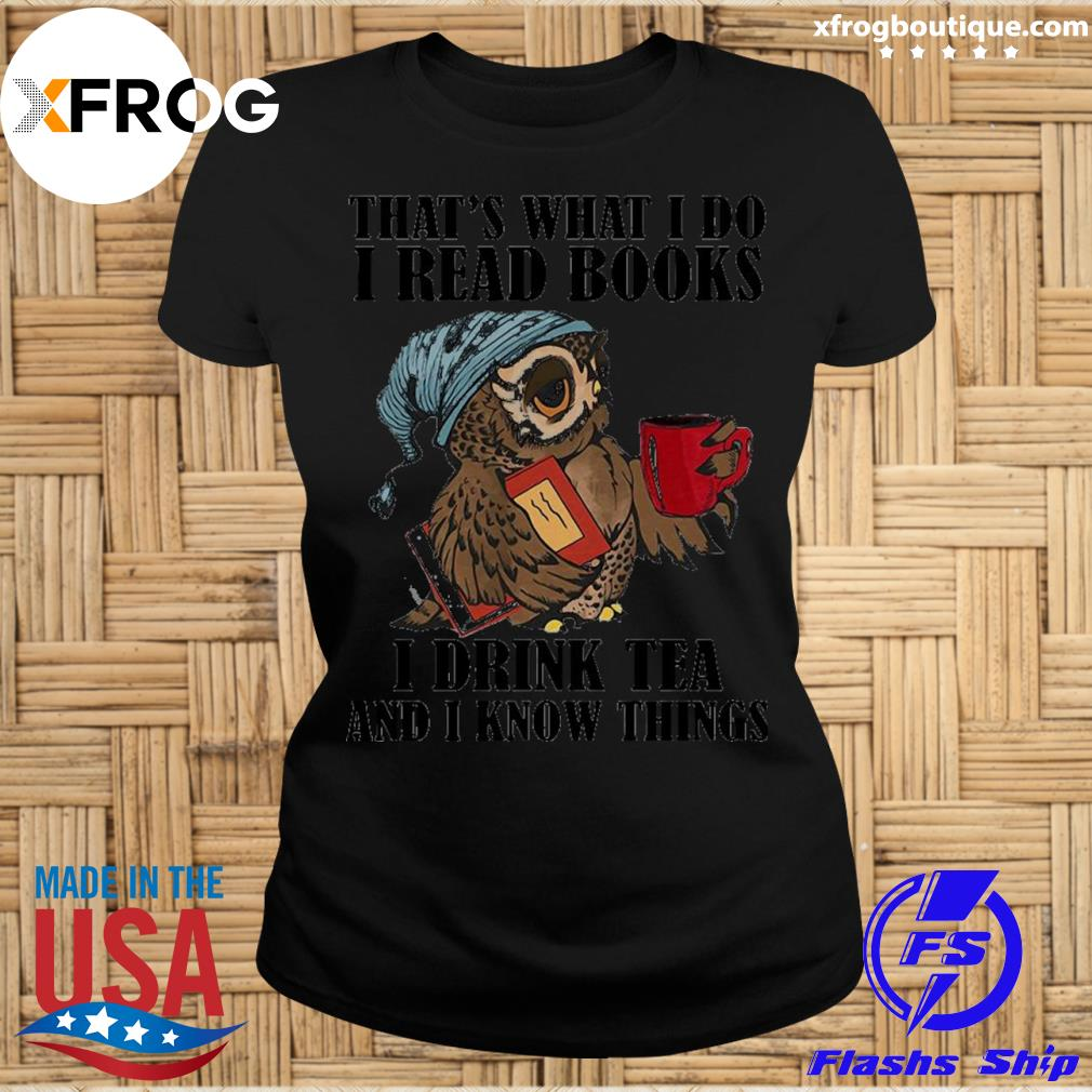Official that's what i do i read books i drink tea and i know things owl t-s Premium Ladies Tee